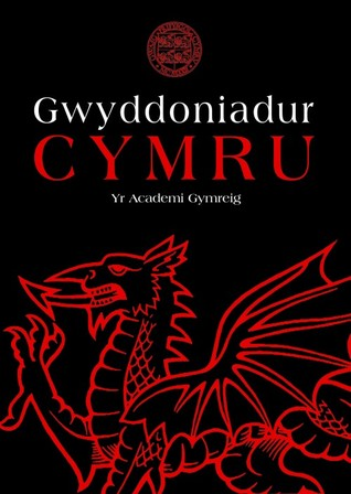 Gwyddoniadur Cymru Yr Academi Gymreig: Welsh Academy Encyclopaedia of Wales - Welsh Language Edition John Davies