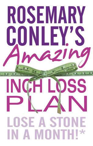Rosemary Conleys Amazing Inch Loss Plan: Lose a Stone in a Month! Rosemary Conley
