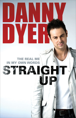 Straight Up: The Autobiography  by  Danny Dyer