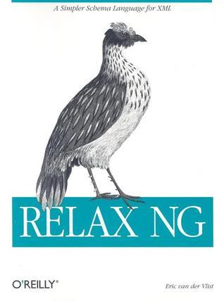 Relax NG  by  Eric van der Vlist