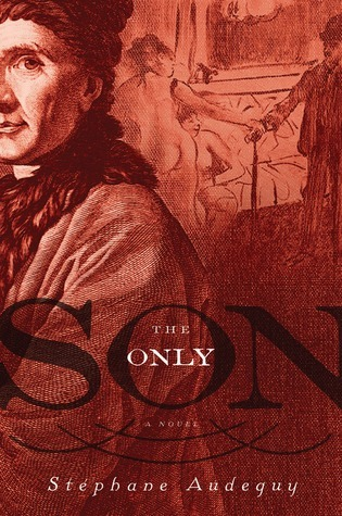 The Only Son  by  Stéphane Audeguy