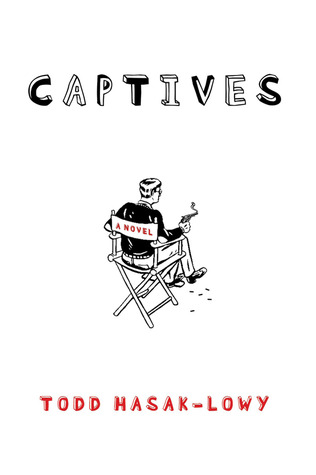 Captives Todd Hasak-Lowy