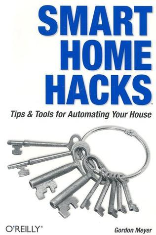 Smart Home Hacks  by  Gordon Meyer