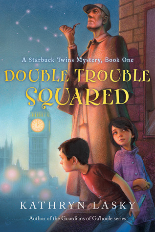 Double Trouble Squared (Starbuck Family Adventure, #1) Kathryn Lasky