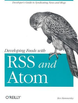 Developing Feeds with Rss and Atom Ben Hammersley