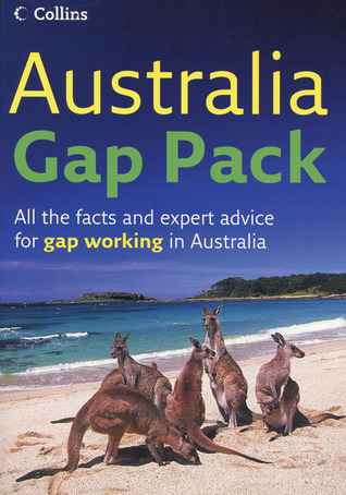 Australia Gap Pack: All the Facts and Expert Advice for Gap Working in Australia Gapwork