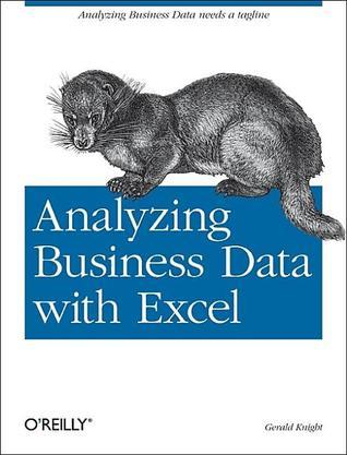 Analyzing Business Data with Excel  by  Gerald Knight