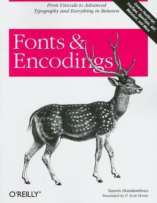 Fonts & Encodings Yannis Haralambous