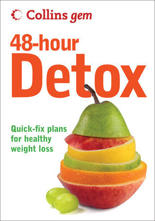 Collins Gem 48-Hour Detox: Quick-Fix Plans for Healthy Weight Loss  by  Gill Paul
