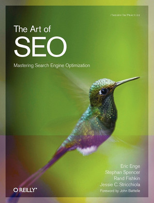 The Art of SEO: Mastering Search Engine Optimization Eric Enge