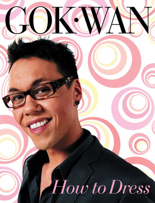 How to Dress  by  Gok Wan