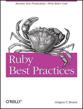 Ruby Best Practices Gregory Brown