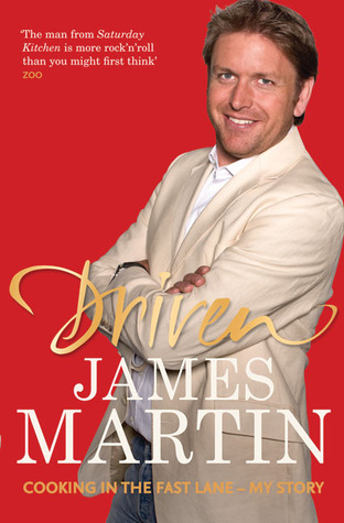 Driven: Cooking in the Fast Lane - My Story  by  James   Martin