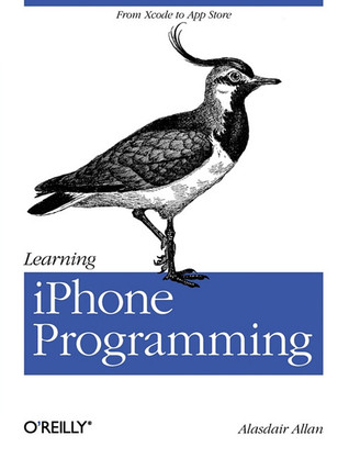 Learning IOS Programming: From Xcode to App Store  by  Alasdair Allan