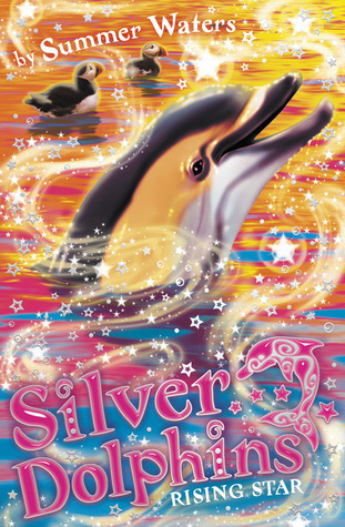Rising Star (Silver Dolphins, #7) Summer Waters