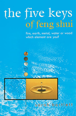The Five Keys of Feng Shui  by  Sarah Bartlett