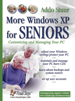 More Windows XP for Seniors: Customizing and Managing Your PC Addo Stuur