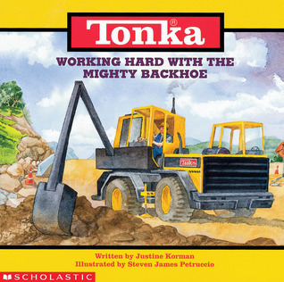 Working Hard With Mighty Backhoe  by  Justine Korman Fontes