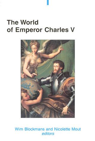 The World of Emperor Charles V Wim Blockmans