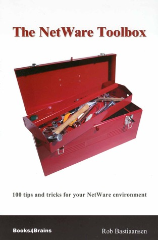 The NetWare Toolbox: 100 Tips and Tricks for Your NetWare Environment Rob Bastiaansen