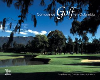 Campos de golf en Colombia  by  Tute Puerta