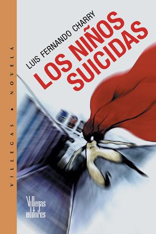 Los ninos suicidias Luis Fernando Charry
