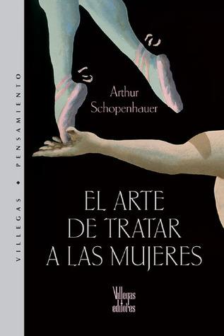 El arte de tratar a las mujeres  by  Arthur Schopenhauer