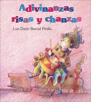 Adivinanzas, risas y chanzas  by  Luis Darío Bernal Pinilla