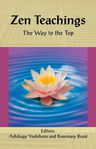 Zen Teachings: The Way to the Top Rosemary Brant