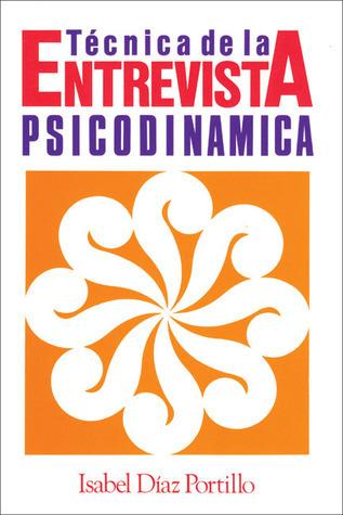 Técnica de la entrevista psicodinámica Isabel Diaz Portillo