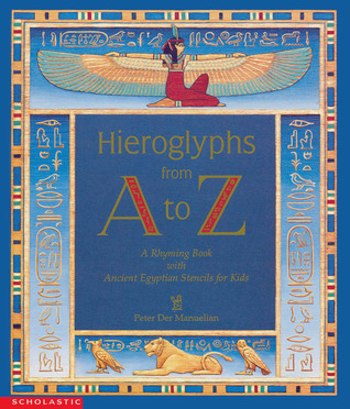 Hieroglyphs From A To Z  by  Peter Der Manuelian