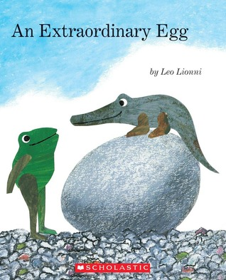 An Extraordinary Egg  by  Leo Lionni