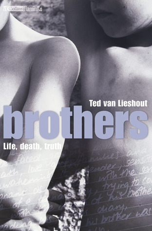 Brothers: Life, Death, Truth  by  Ted van Lieshout