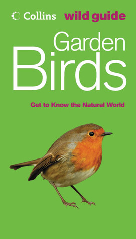 Garden Birds: Get to Know the Natural World Stephen Moss