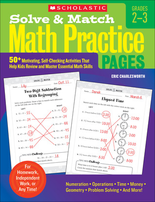 Solve & Match Math Practice Pages: 50+ Motivating, Self-Checking Activities That Help Kids Review and Master Essential Math Skills Eric Charlesworth