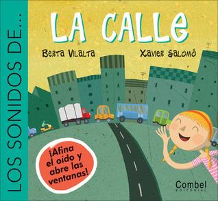 Los sonidos de la calle (Los sonidos de . . . series) (Spanish Edition)  by  Berta Vilalta