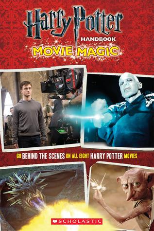 Harry Potter Handbook: Movie Magic Scholastic Inc.