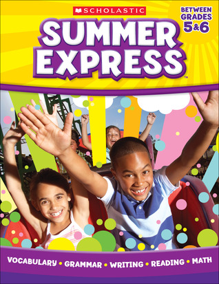 Summer Express Between Fifth and Sixth Grade  by  Scholastic Inc.