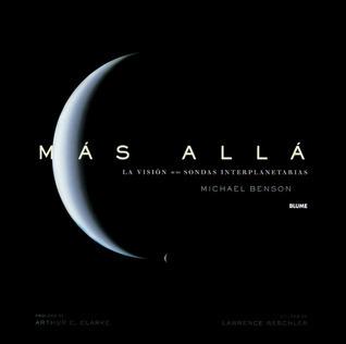 Más allá: La visión de las sondas Interplanetarias Michael  Benson