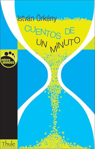 Cuentos de un minuto  by  István Örkény