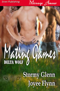 Mating Games (Delta Wolf #2) Stormy Glenn