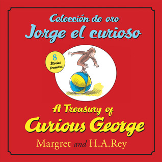 Coleccion de oro Jorge el curioso/A Treasury of Curious George Margret Rey