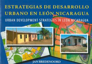 Urban Development Strategies in Leon Nicaragua  by  Jan Bredenoord