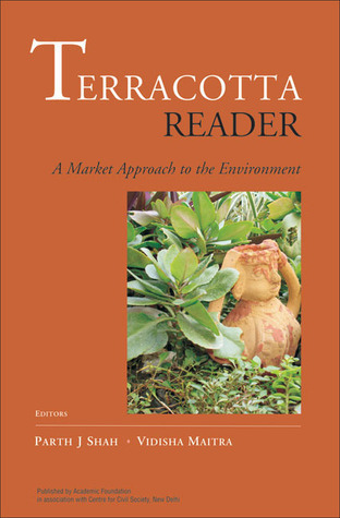 Terracotta Reader: A Market Approach to the Environment  by  Parth J. Shah