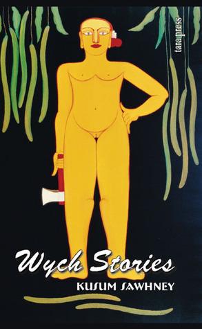 Wych Stories  by  Kusum Sawhney, Mphil