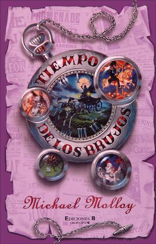 El tiempo de los brujos Michael Molloy