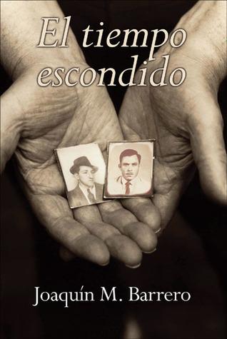 El tiempo escondido  by  Joaquín M. Barrero