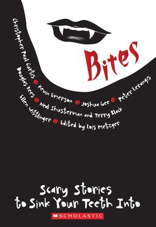 Bites: Scary Stories to Sink Your Teeth Into Lois Metzger