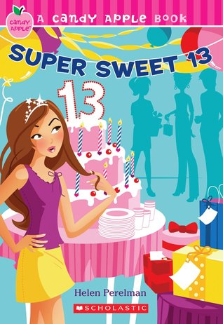 Super Sweet 13 (Candy Apple #23)  by  Helen Perelman Bernstein
