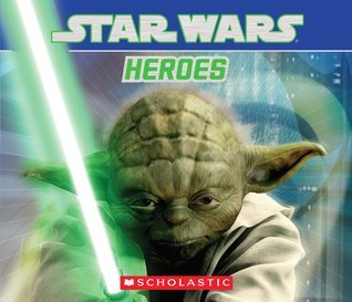 Star Wars: Heroes  by  Scholastic Inc.